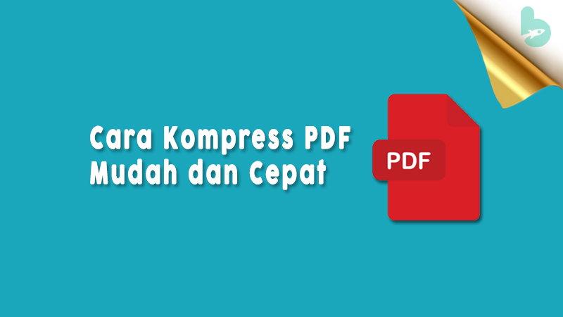 Cara-Kompress-PDF-Mudah-dan-Cepat