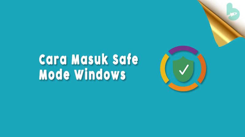 Cara-Masuk-Safe-Mode-Windows