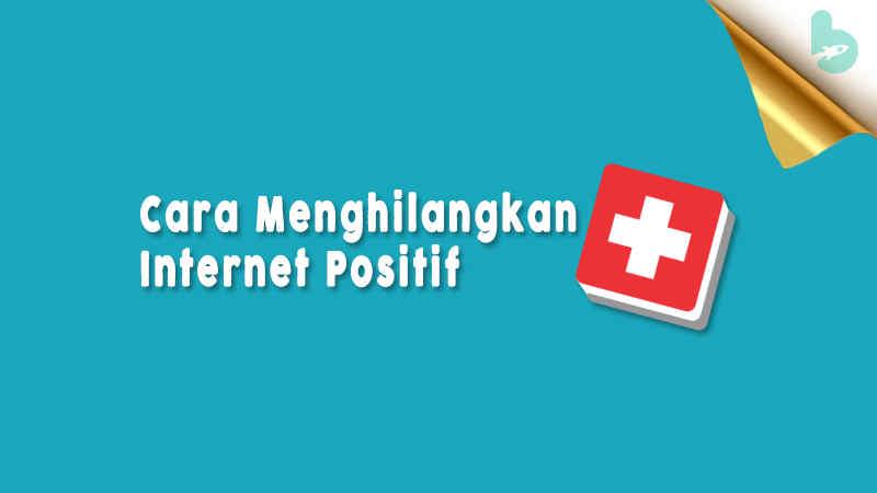 Cara-Menghilangkan-Internet-Positif