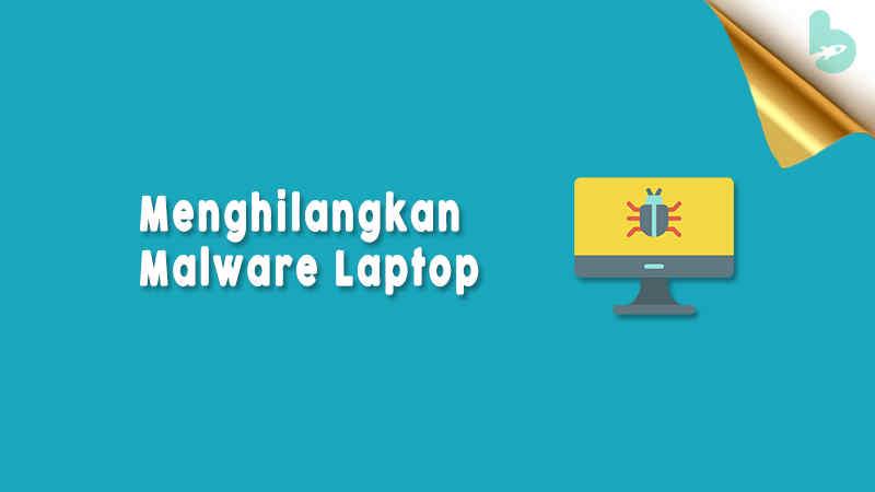 Cara-Menghilangkan-Malware