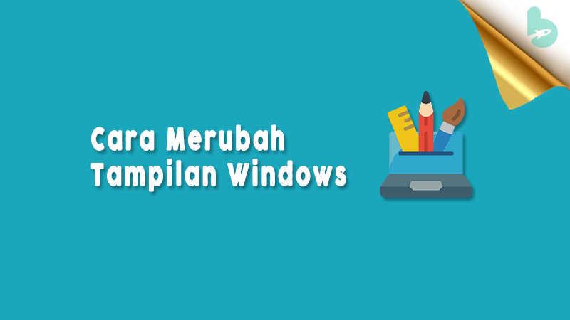 Cara-Merubah-Tampilan-Windows