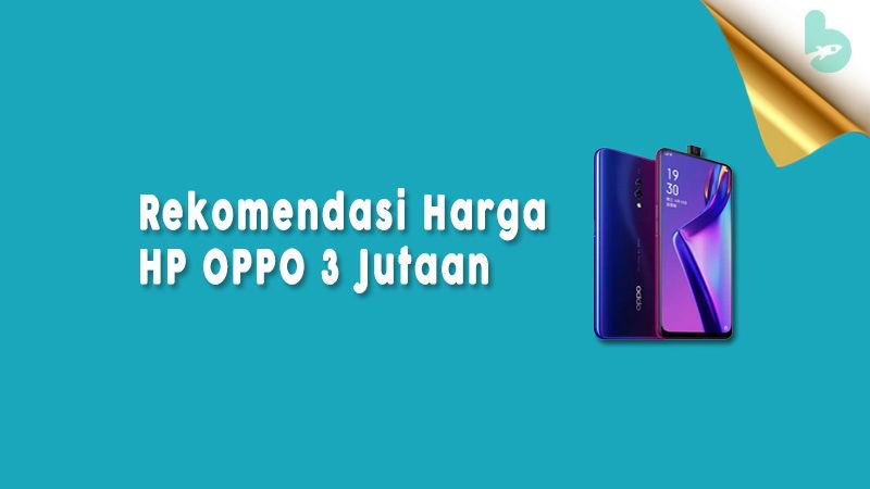 Harga-HP-OPPO-3-Jutaan