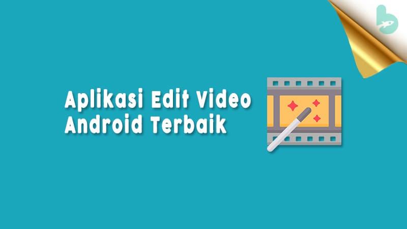 Aplikasi-Edit-Video-Android