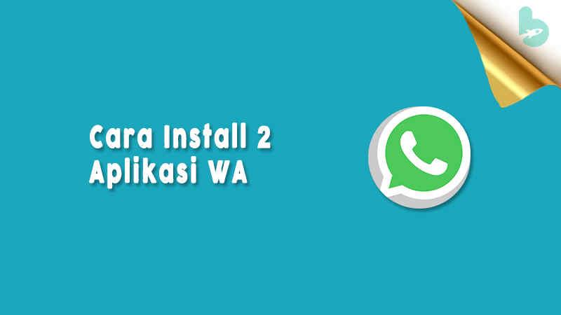 Cara-Install-2-Aplikasi-WA