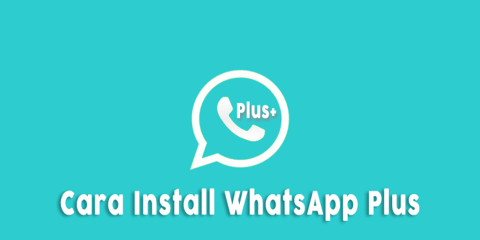 cara-install-wahtsapp-plus-anti-banned