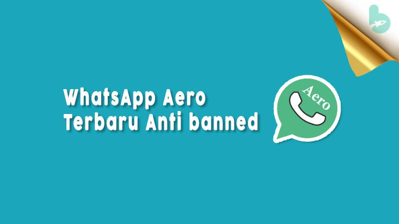 Whatsapp Aero Terbaru Anti Banned