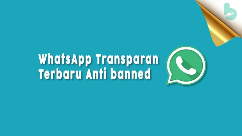 Whatsapp Transparan Terbaru Anti Banned 1