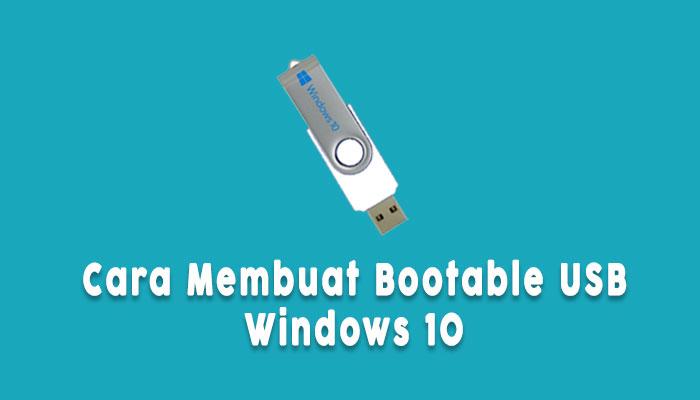 cara-membuat-bootable-usb-windows-10