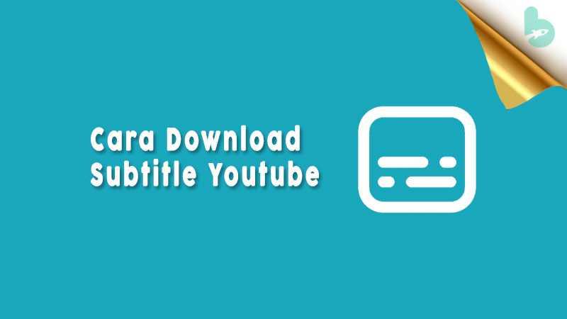 Cara Download Transkrip Youtube