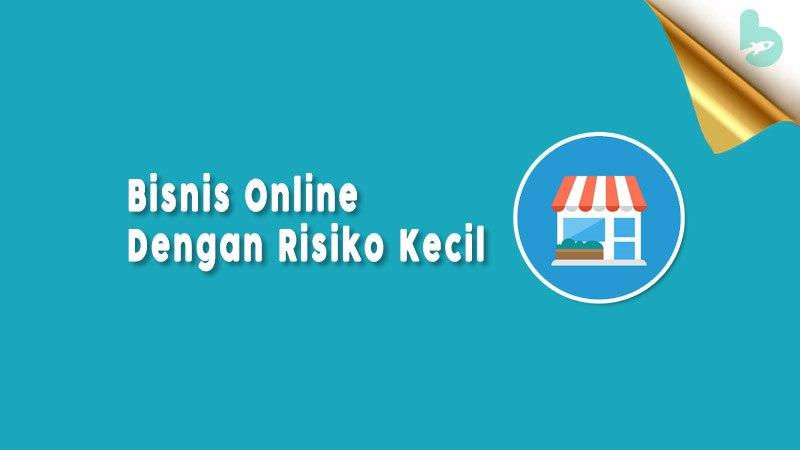Bisnis Online Dengan Risiko Kecil