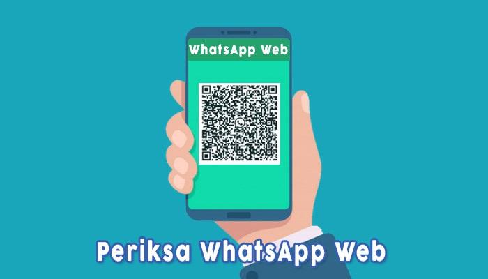 Periksa Whatsapp Web Untuk Memastikan Tidak Disadap