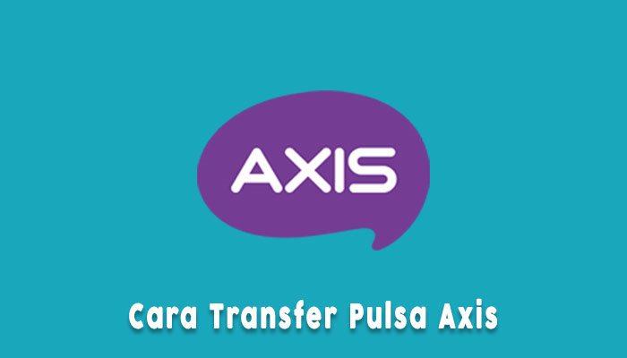 Cara Transfer Pulsa Axis Ke Axis