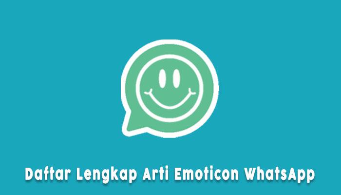 Arti Emoticon Whatsapp Terbaru
