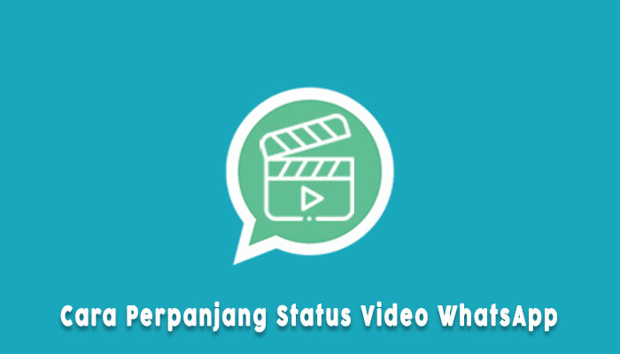 Cara Memperpanjang Status Video Whatsapp