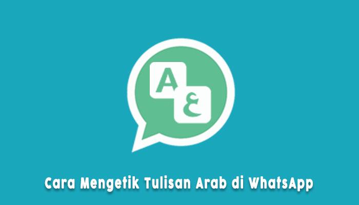Cara Mengetik Tulisan Arab Di Whatsapp Tanpa Aplikasi
