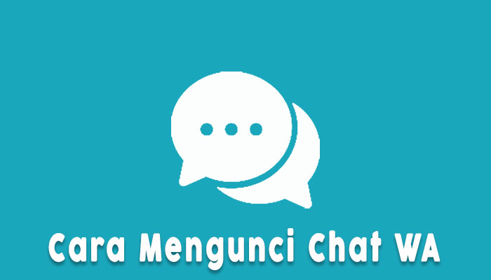 Cara Mengunci Chat Whatsapp