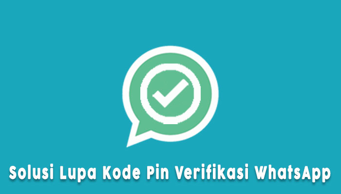 Solusi Lupa Kode Pin Verifikasi 2 Langkah Whatsapp