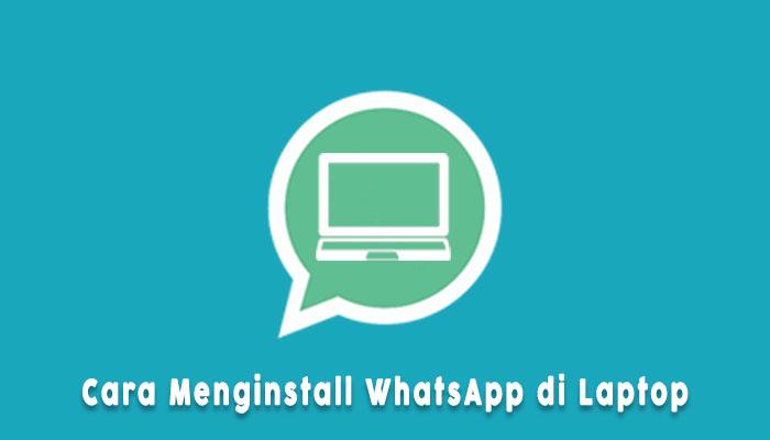 Cara Install Whatsapp Di Laptop Windows 7