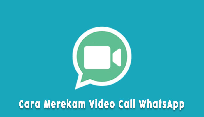 Cara Merekam Video Call Whatsapp Tanpa Aplikasi