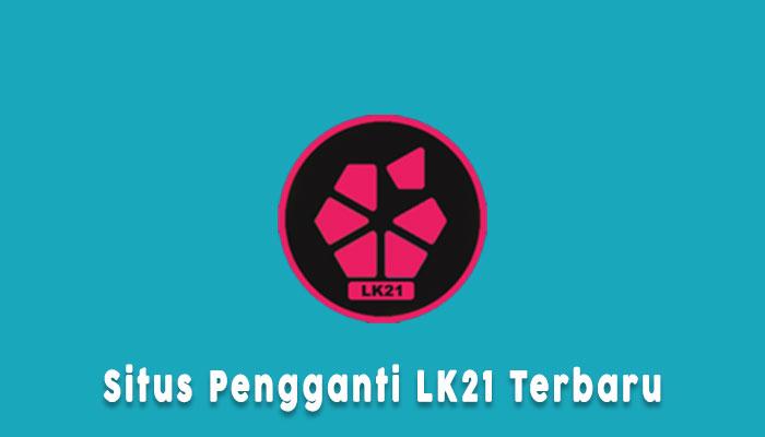 Link Pengganti Lk21