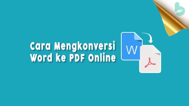 Cara Mengkonversi Word Ke Pdf Secara Online