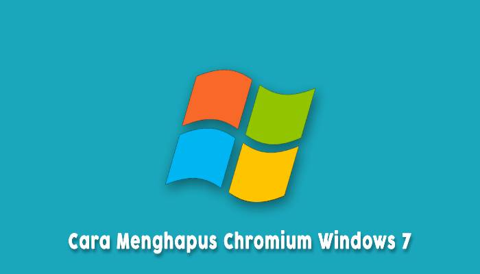 Cara Menghapus Chromium Win 7