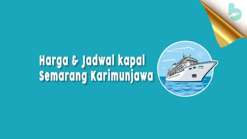 Jadwal Kapal Semarang Karimunjawa